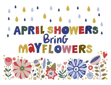 Floral color vector lettering card in a flat style. Ornate flower illustration with hand drawn calligraphy text positive quote - April showers bring May flowers.