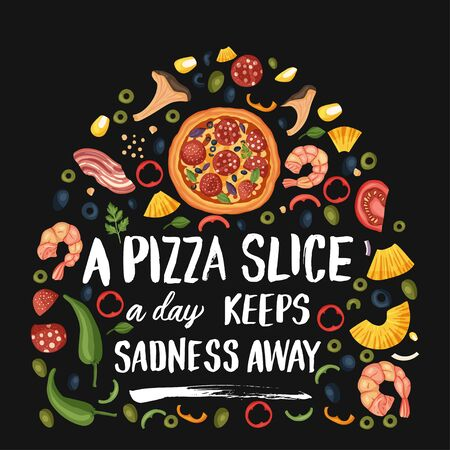 Hand drawn lettering food tasty pizza poster illustration. Isolated restaurant and pizza lover vector art. Card tshirt print with a quote. A pizza slice a day keeps sadness away. Ilustração