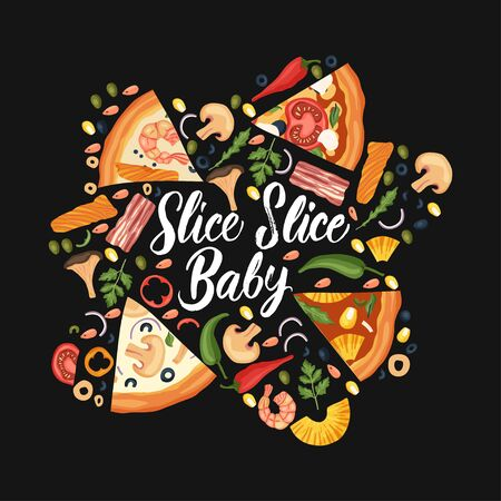 Hand drawn lettering food tasty pizza poster illustration. Isolated restaurant and pizza lover vector art. Round card tshirt print with a quote. Slice slice baby.