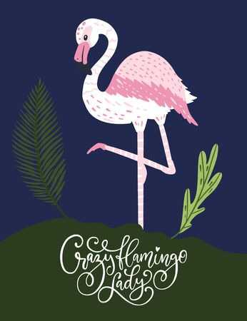 Crazy flamingo lady. Pink bird vector card. Tropical cute summer poster with hand drawn lettering quote and cartoon kid illustration.