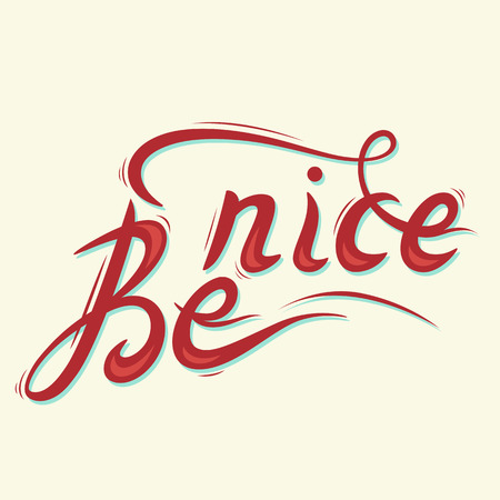 nice: Be nice. Hand drawn lettering. Vector illustration. Retro lettering design.
