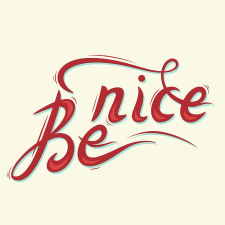 nice background: Be nice. Hand drawn lettering. Vector illustration. Retro lettering design.