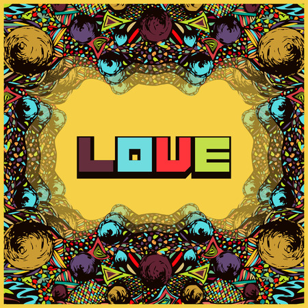 imagery: Psychedelic frame in style pop art. Abstract card, invitation, cover in vintage hippy style. Multicolored retro ornament, acid color, colorful word Love on a bright yellow background Illustration