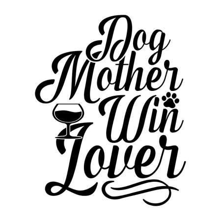 Dog Mother Win Lover. Typography Lettering Design, Vector Illustration