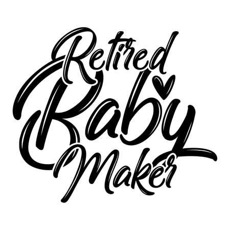 Retired Baby Maker. Typography Lettering Design, Vector Illustration