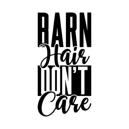 Barn Hair Don't Care. Typography Lettering Design, Vector Illustration