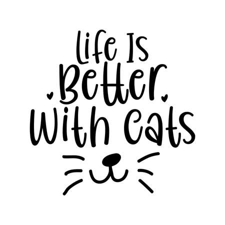 Life Is Better With Cats. Typography Lettering Design, Printing For T shirt, Banner, Poster, Mug Etc