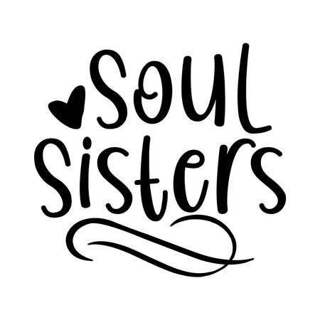 Soul Sisters. Typography Lettering Design, Vector Illustration
