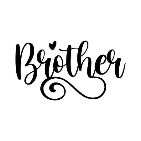Brother. Typography Lettering Design, Printing For T Shirt, Banner, Poster, Hoodies, Vector Illustration