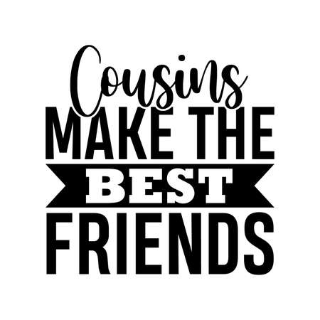 Cousins Make The Best Friends Gift, typography design Vector Illustration Vectores