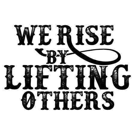 We Rise By Lifting Others, Partnership T shirt