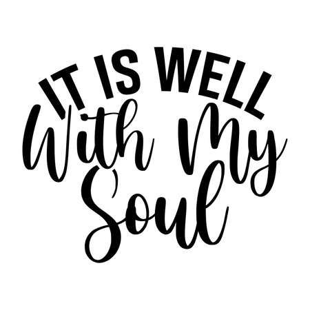 it is well with my soul, jesus christ quotes design