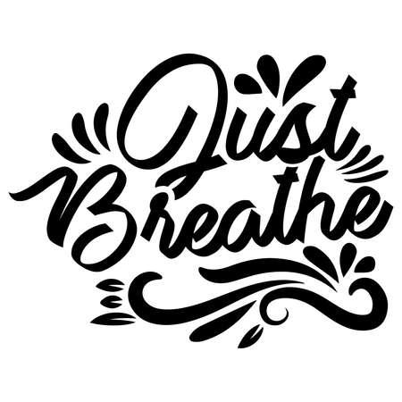 just breathe typography vintage design, vector illustration