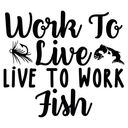 work to live live to work fish typography vintage design, motivational quote