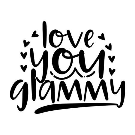 love you glammy, family gift for glammy, love glammy, motivational and inspirational quotes, vector illustration Vector Illustration