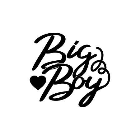 big boy, childbirth boy design, best boy lifestyle design idea, motivational and inspirational quotes, vector illustration