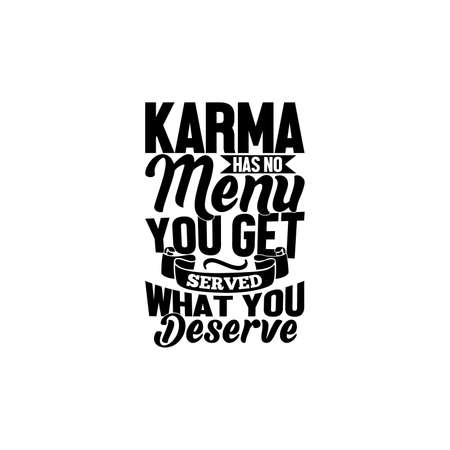 karma has no menu you get served what you deserve, positive word karma des funny design, motivational and inspirational quotes, vector illustration