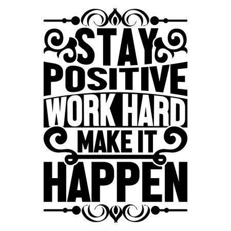 stay positive work hard make it happen, short phrase, feeling better, positive quote design Vector Illustration