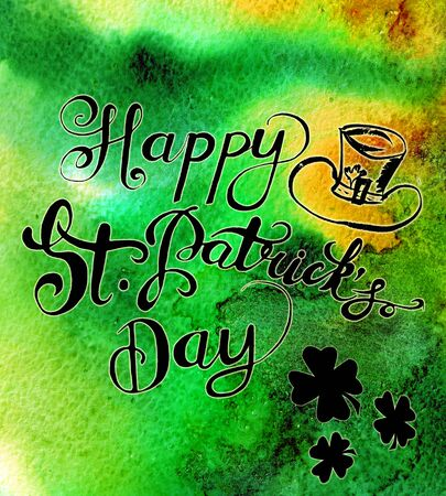 Watercolor St. Patricks day background. Hand written words  Happy St. Patricks Day. Greeting card.
