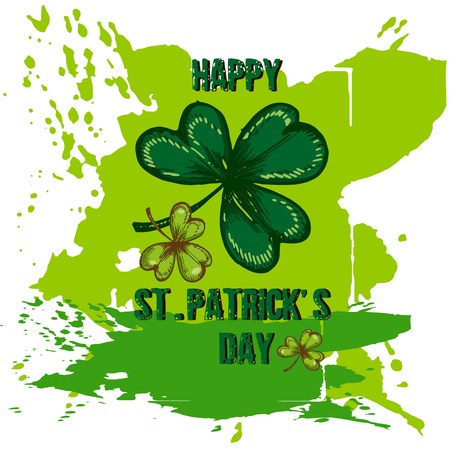 Happy St. Patricks Day celebration poster. Vector hand drawn  illustration of  shamrock leaves on a abstract green paint splash background.