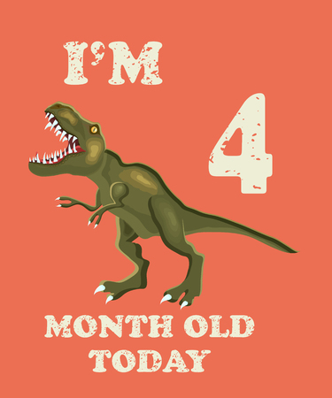 Vector baby milestone card for girl or boy.Today Im 4  month old. Illustration of a dinosaur. Illustration