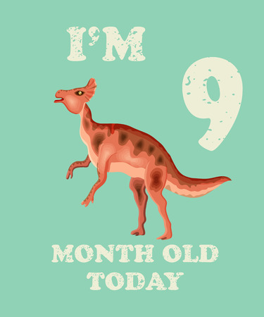 Vector baby milestone card for girl or boy.Today Im 9  month old. Illustration of a dinosaur.