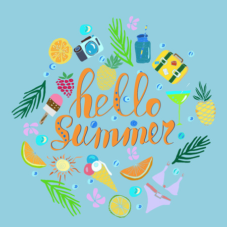 Hand written phrase Hello Summer. Tropical background, exotic flowers, pineapples, orange, ice cream, suit case, bikini, camera, cocktail, palm leaves. Vector illustration. Summertime poster. Illustration