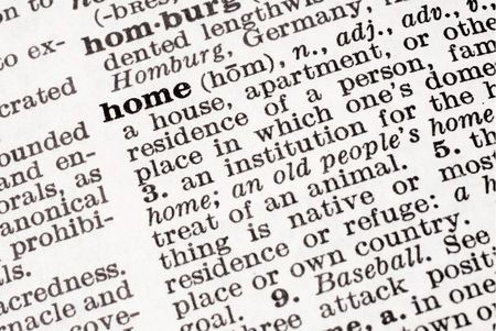 Definition of Home emphasized by a macro lens