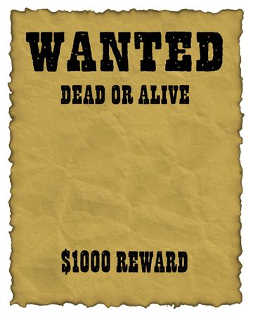 wanted dead or alive old and distressed looking poster photo