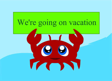 Crab holding the sign, which calls for the departure on holiday.