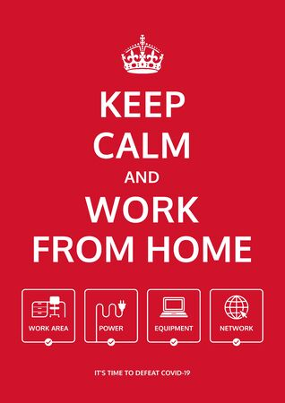Keep Calm and work from home. Business continuity plan during lockdown. Motivational poster design. Prevent Covid-19 virus. Facing pandemic crises productively. Work from home checklist icons. Illustration
