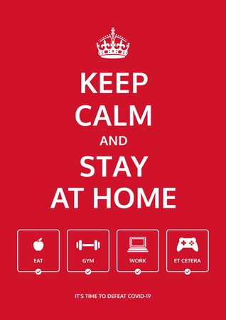Keep calm and stay at home. Stay indoors during lockdown. Motivational poster design. Prevent Covid-19 virus. Facing pandemic crises safely and productively. Things to do during social distancing.