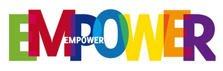 The word Empower. Banner of colorful transparent letters. Vector illustration concept
