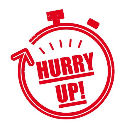 Hurry up - vector illustration red rubber stamp concept