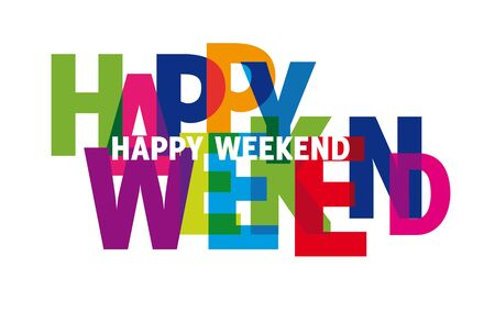 happy weekend  cheerful day keep calm Happy lazy day Party Week end freedom Saturday Sunday. Vector illustration concept with colorful letters Ilustração