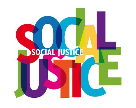 social justice colorful vector illustration banner. Social justice is a concept of fair and just relations between the individual and society, as measured by the distribution of wealth, opportunities for personal activity, and social privileges