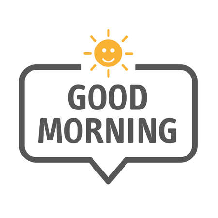 Good morning inscription and yellow sun on a white background with speech bubble Ilustração
