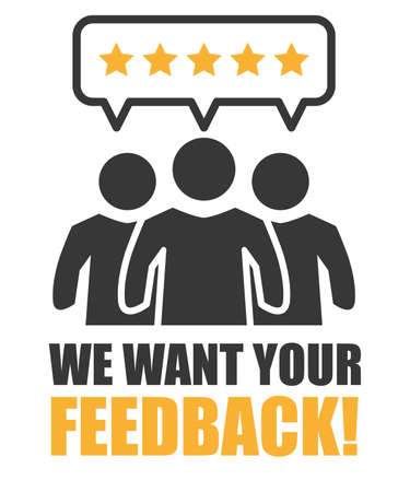 We want your feedback - customer feedbacks survey service - rating or ranking vector illustration concept. Speech bubble, text and stars