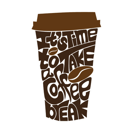 take away: Phrase Its time to take a coffee break in a shape of a take away coffee cup. Hand lettering vector illustration