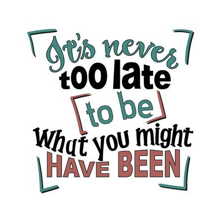 Motivational phrase. Never too late illustration
