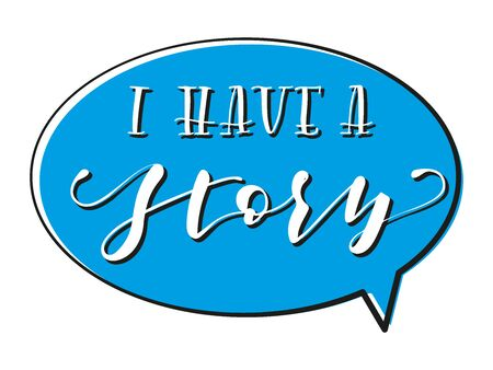 I have a story - Lettering. Vector stock illustration. 向量圖像
