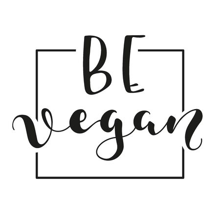 Be Vegan lettering. Black text isolated on white background. Vector stock illustration.