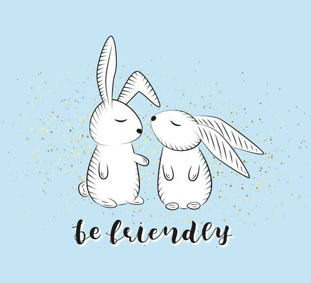 Be friendly - hand written lettering inspirational vector stock image. Two white rabbits illustration.