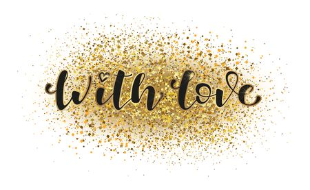 With love - hand lettering inscription positive quote, calligraphy on golden glitter background. Vector stock illustration 向量圖像