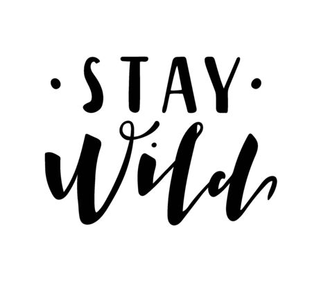 Stay Wild. Vector illustration: Handwritten lettering. Black text on white background.