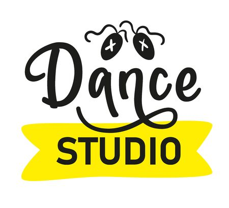 Dance studio - lettering quote with pointe shoes isolated on white background. Vector stock illustration for photo overlays, greeting card or t-shirt print, poster design.