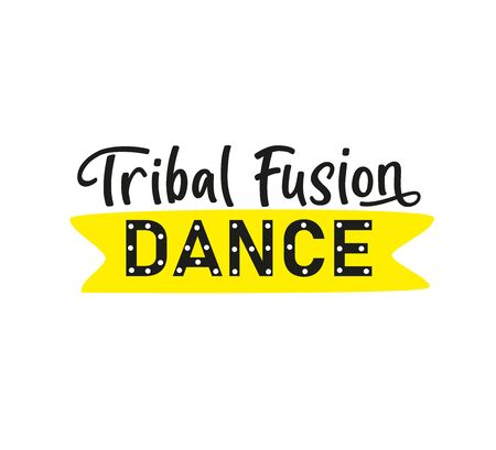 Tribal Fusion Dance. Lettering. Belly dance stile. Text isolated on white background. Vector stock illustration.