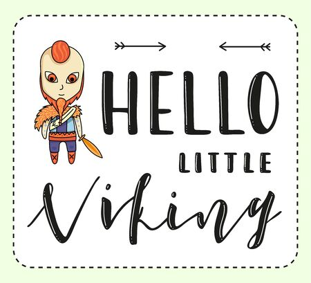 Hello little viking. Lettering and cartoon boy on white background. Vector stock illustration.