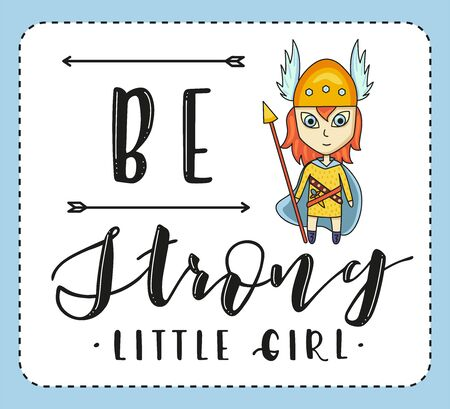 Be strong little girl. Lettering and cartoon woman on white background. Vector stock illustration.