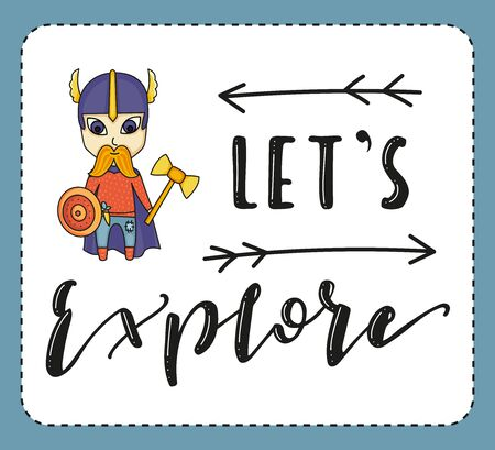 Lets explore. Lettering and cartoon man on white background. Vector stock illustration.
